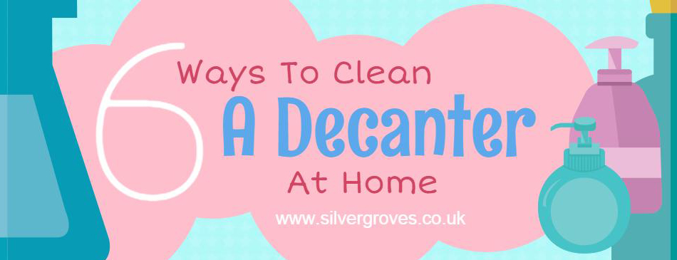 6 Easy Ways On How To Clean A Decanter At Home